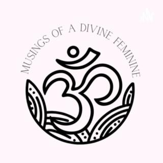 Musings of a Single, Divine Feminine...