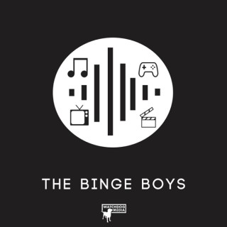 The Binge Boys Podcast