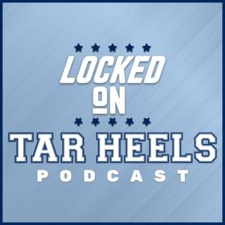 Locked On Tar Heels - Daily Podcast On North Carolina Tar Heels Football & Basketball