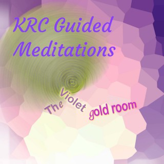 KRC Guided Meditations: The Violet Gold Room