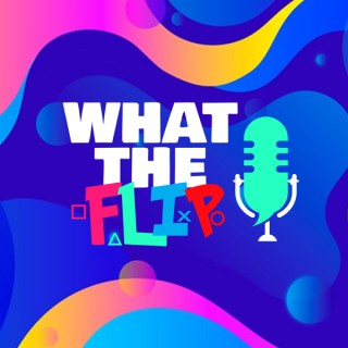 What The Flip Podcast