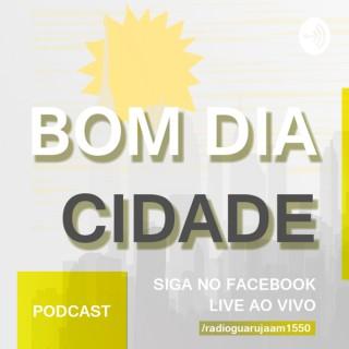 Bom Dia Cidade - Rádio Guarujá AM 1550 kHz