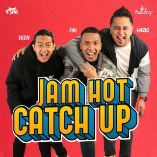Jam Hot Catch Up
