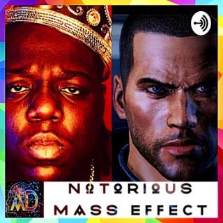 Notorious Mass Effect