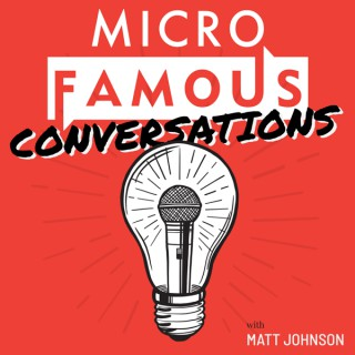MicroFamous Conversations