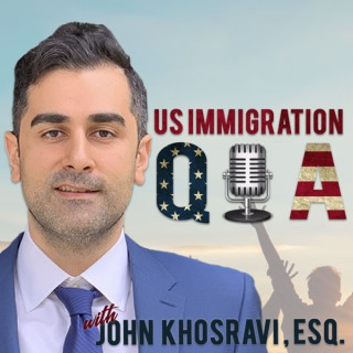 U.S. Immigration Q&A Podcast with JQK Law: Visa, Green Card, Citizenship & More!