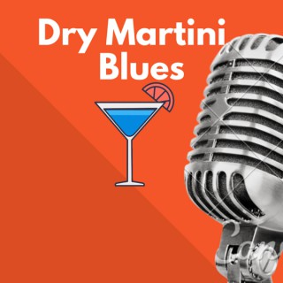 Dry Martini Blues