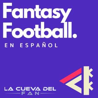 La Cueva Del Fan - Fantasy Football en Español