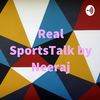 Real SportsTalk by Neeraj