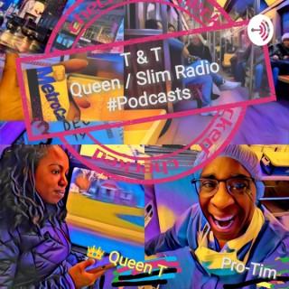 T & T Queen Slim Radio
