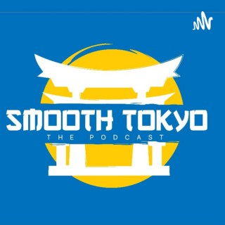 Smooth Tokyo The Podcast