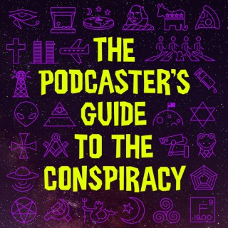 The Podcaster's Guide to the Conspiracy