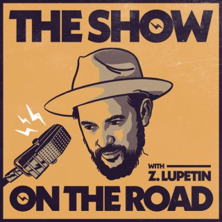 The Show On The Road with Z. Lupetin