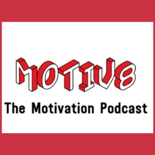 Motiv8 - The Motivation and Inspiration Podcast