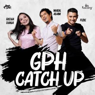 GPH Catch Up