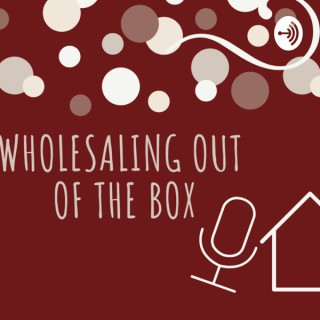 Wholesaling Out of the Box