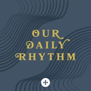 Our Daily Rhythm