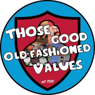 Those Good Old-Fashioned Values