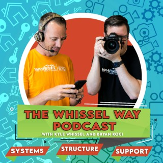 The Whissel Way Podcast with Kyle Whissel & Bryan Koci