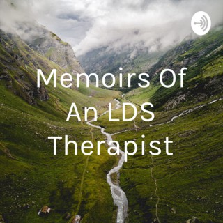 Memoirs of an LDS Therapist
