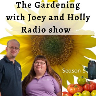 The Gardening with Joey & Holly radio show Podcast/Garden talk radio show (heard across the country)