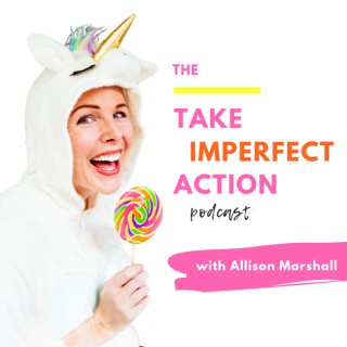 The Take Imperfect Action Podcast