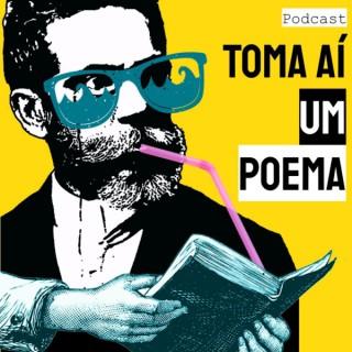Toma Aí um Poema: Podcast Poesias Declamadas | Literatura Lusófona