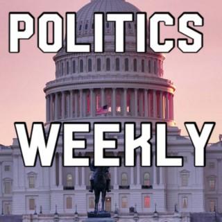Politics Weekly