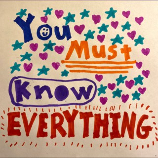 You Must Know Everything