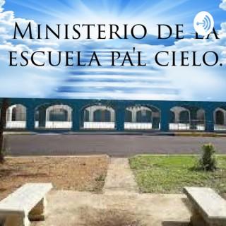 Ministerio de la escuela pal cielo