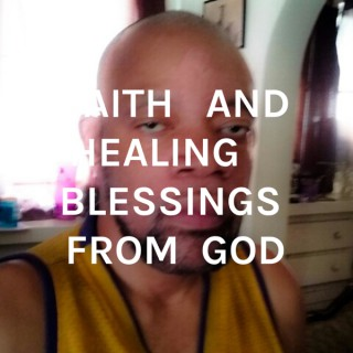FAITH   AND HEALING     BLESSINGS  FROM  GOD