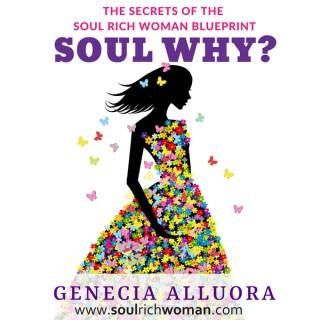 Soul Why? The Secrets Of The Soul Rich Woman Blueprint