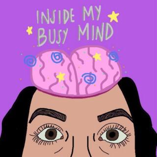 Inside My Busy Mind
