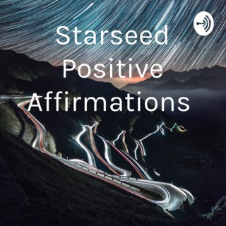 STARSEED POSITIVE AFFIRMATIONS
