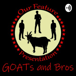 GOATs and Bros