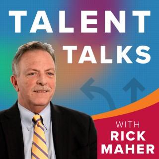 Talent Talks- With Rick Maher