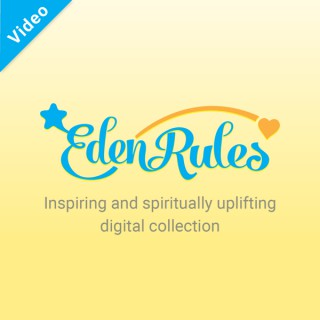 EdenRules.com Video Series