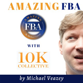 Amazing FBA Amazon and ECommerce Podcast, for Amazon Private Label Sellers, Shopify, Magento or Woocommerce business owners,