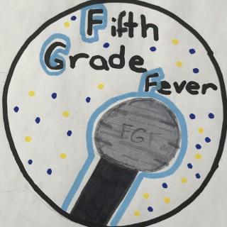 Fifth Grade Fever