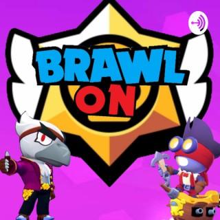 Brawl On - A Brawl Stars Podcast