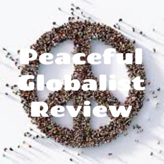 Peaceful Globalist Review