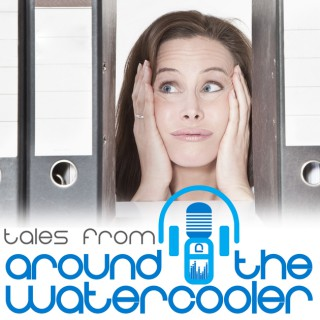 Tales From Around the Water Cooler