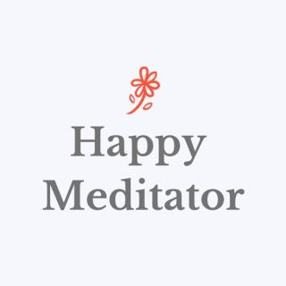 Happy Meditator - Practical Mindfulness and Meditation