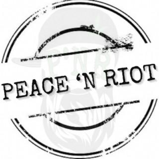 Peace 'N Riot Show