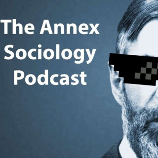 The Annex Sociology Podcast