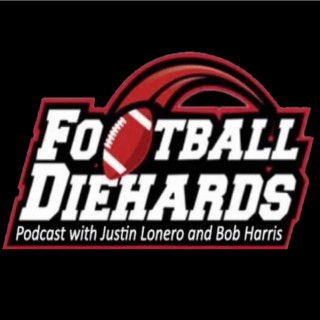 The Football Diehards Podcast with Justin Lonero and Bob Harris