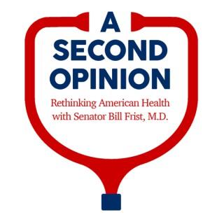 A Second Opinion with Senator Bill Frist, M.D.