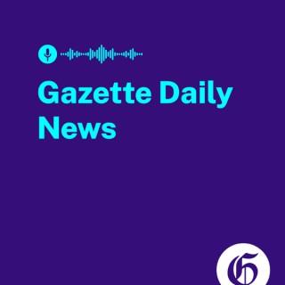 The Gazette Daily News Podcast