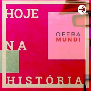 Hoje na História - Opera Mundi
