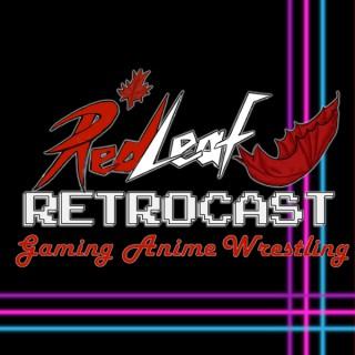 Red Leaf Retrocast (Gaming, Anime, Wrestling)